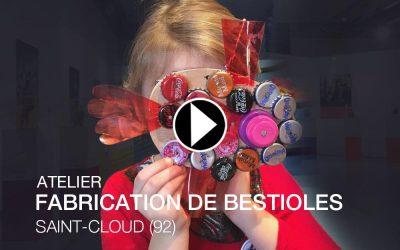 NOVEMBRE 2017- ATELIER DE FABRICATION DE BESTIOLES À ST CLOUD